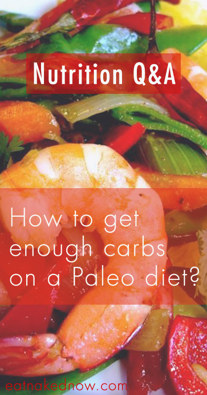 How to get enough carbs on a paleo diet?  | eatnakednow.com