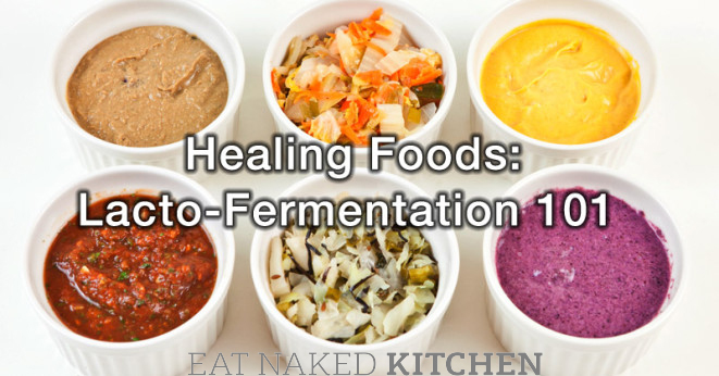 Healing Foods: Lacto-Fermentation 101