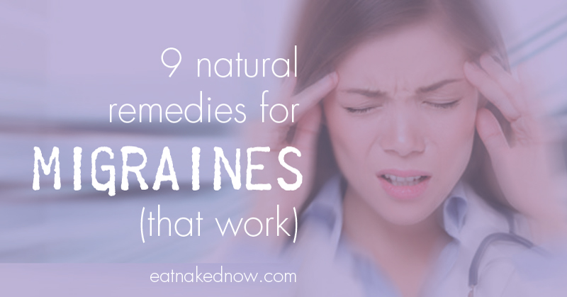 9 Natural Remedies for Migraines (that work)