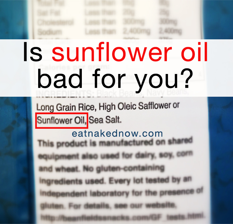 sunflower oil bad for you? | www.eatnakednow.com