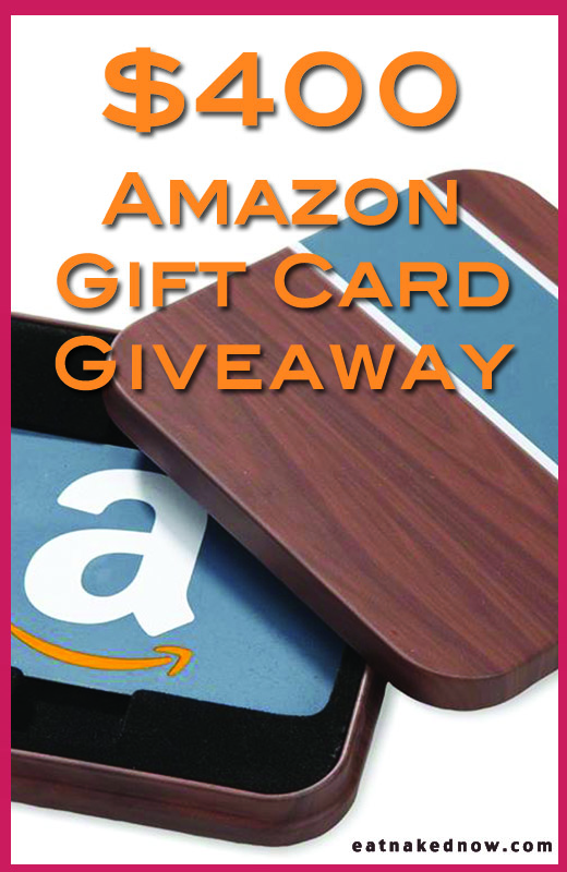 February Giveaway: Win a $400 Amazon gift card! | eatnakednow.com