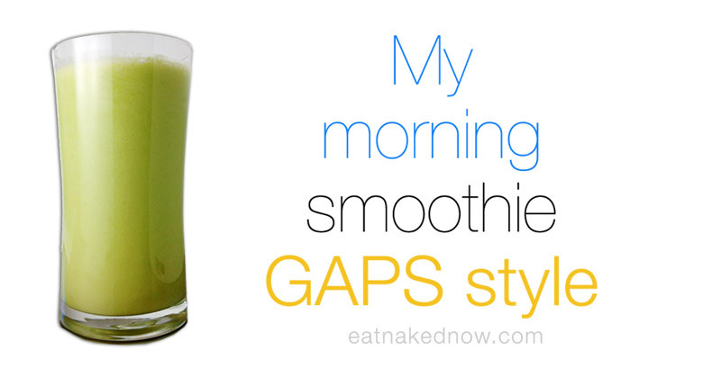 My morning smoothie, GAPS style [30 days in the raw] | eatnakednow.com