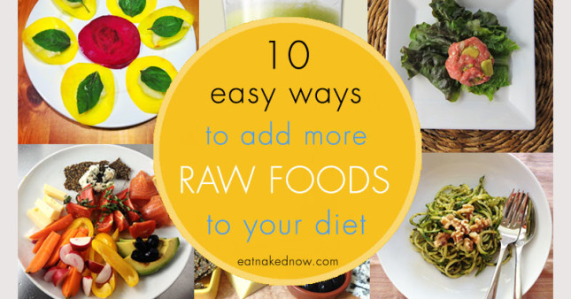 10 easy ways to add more raw foods to your diet [30 Days in the Raw, Day 26]