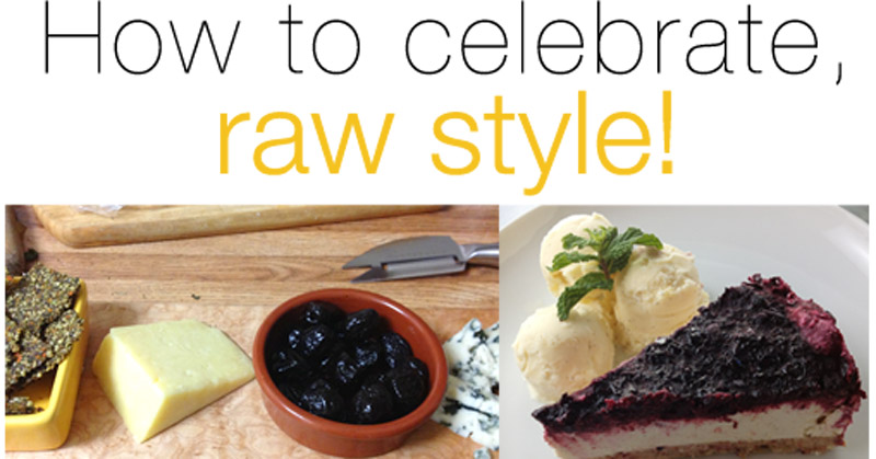 How to celebrate, raw style! [30 Days in the Raw; Day 8]