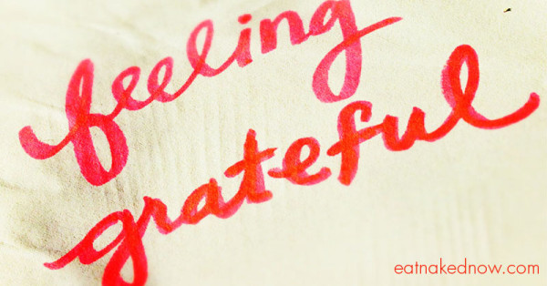 Feeling Grateful : The top 5 things I'm grateful for this Thanksgiving | eatnakednow.com