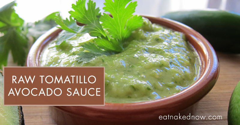 Raw Tomatillo Avocado Sauce [30 Days in the Raw] | eatnakednow.com