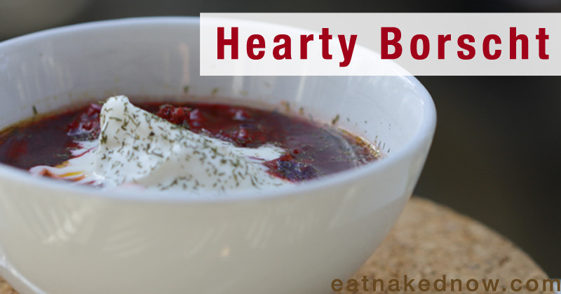 Hearty Borscht - delicious winter soup recipe | eatnakednow.com