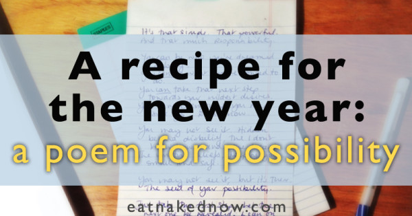 A recipe for the new year: a poem for possibility | eatnakednow.com