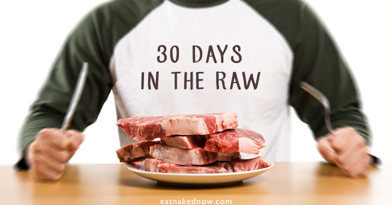30 Days in the Raw - the challenge | eatnakednow.com