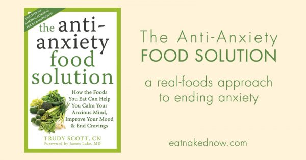 The Anti-Anxiety Food Solution - book review | eatnakednow.com