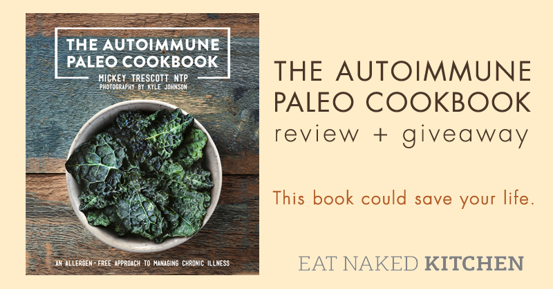 The AutoImmune Paleo Cookbook – Review, free recipe, and giveaway