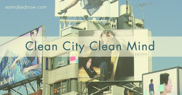 Clean City Clean Mind | eatnakednow.com