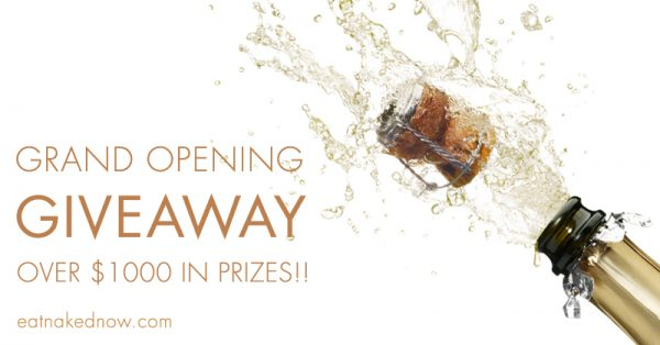 Grand Opening Giveaway! Win over $1000 in prizes! | eatnakednow.com