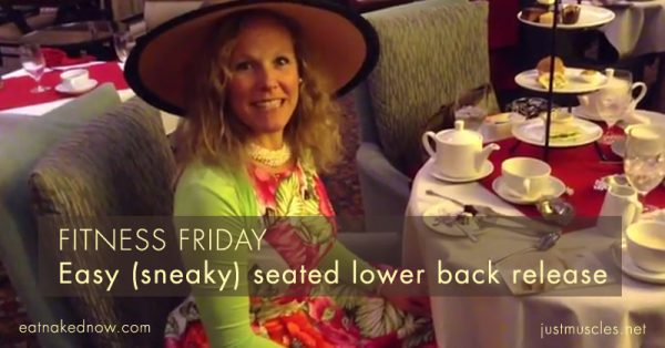 Fitness Friday: Easy (sneaky) seated lower back release | eatnakednow.com