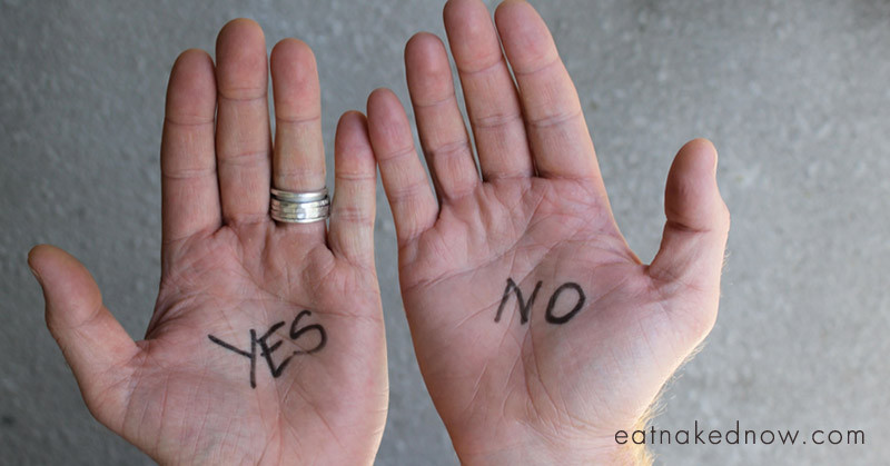 With every yes there is a no; with every no there is a yes | eatnakednow.com