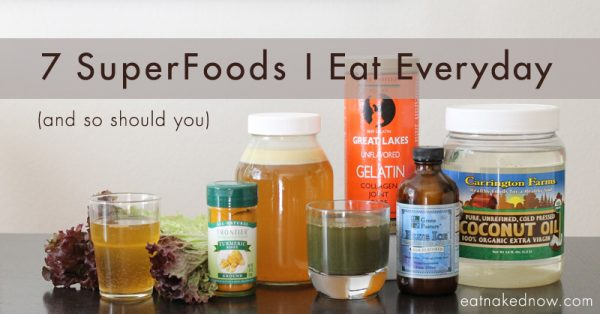 7 Real Food Superfoods I eat everyday. And so should you. | eatnakednow.com