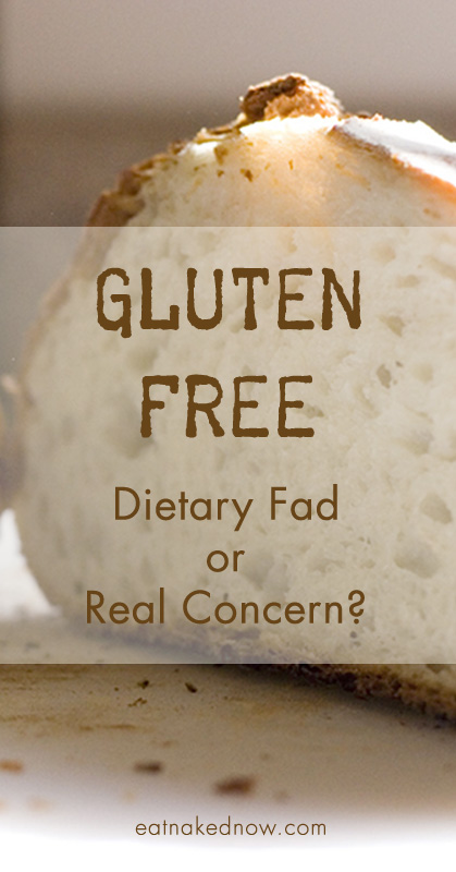 Gluten free: dietary fad or real health concern? | eatnakednow.com