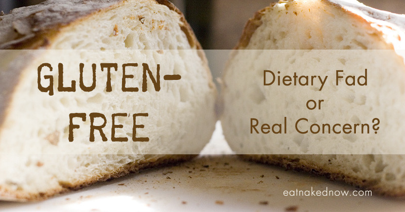Gluten Free: Dietary fad or a real concern? | eatnakednow.com