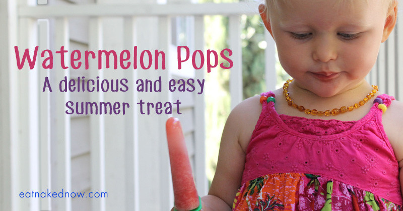 Watermelon pops - a delicious and easy summer treat | eatnakednow.com