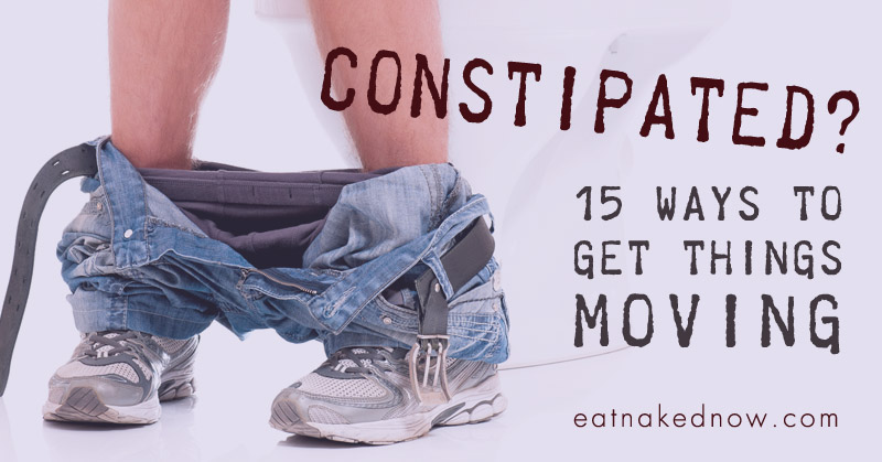 Constipated? 15 ways to get things moving