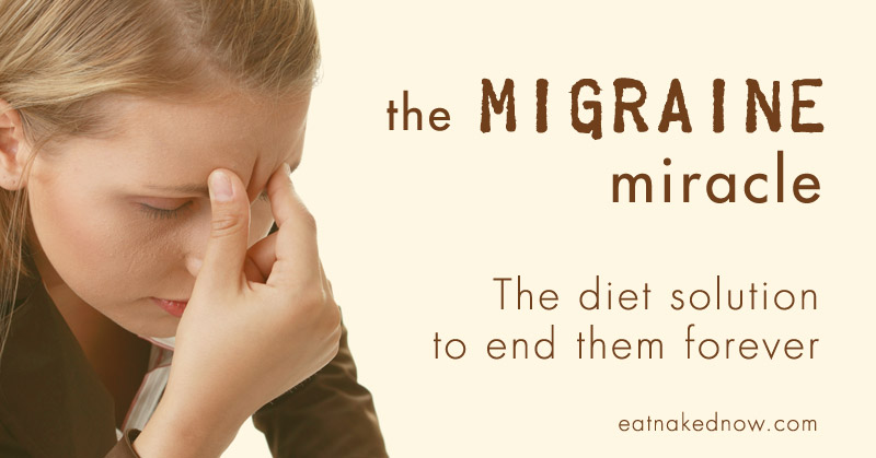 The Migraine Miracle: The diet solution to end them forever