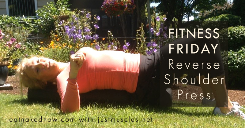 Fitness Friday: Reverse shoulder press | eatnakednow.com
