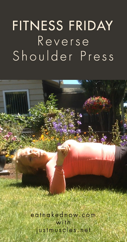 Fitness Friday with Laura Coleman: Reverse Shoulder Press     eatnakednow.com