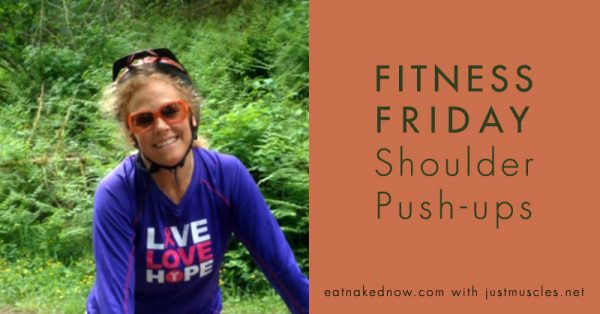 Fitness Friday with Laura Coleman: Shoulder Pushups | eatnakednow.com