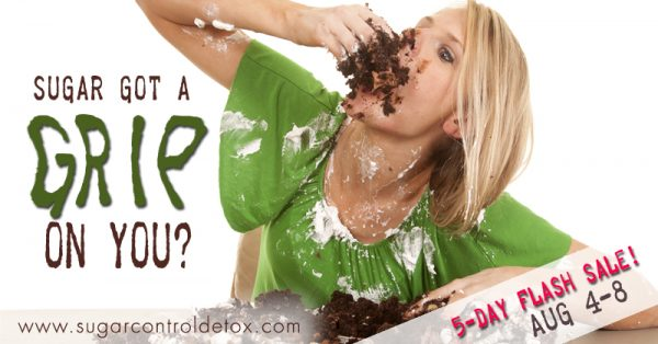 Sugar got a grip on you? Get your body back with the 14-Day sugar control detox - On sale Aug 4-8th | www.sugarcontroldetox.com