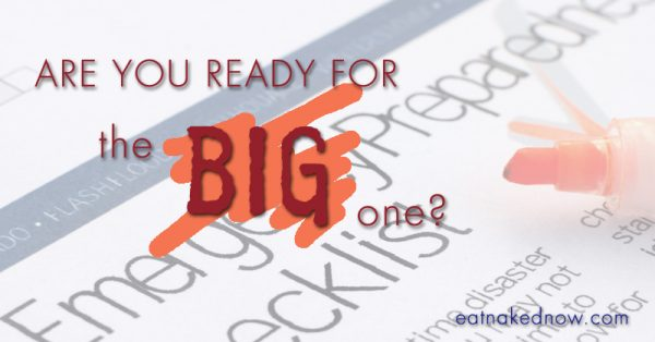 Are you ready for the BIG one? | eatnakednow.com