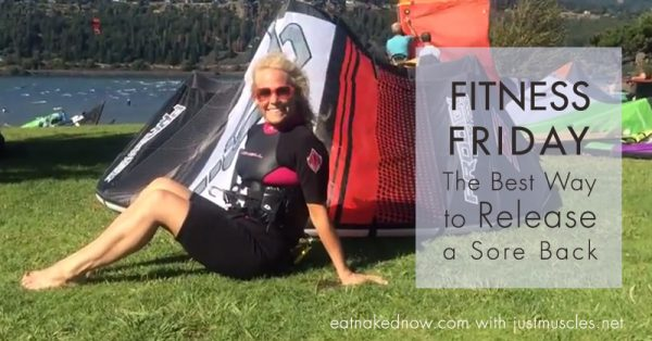 Fitness Friday: The best way to relieve a sore back | eatnakednow.com