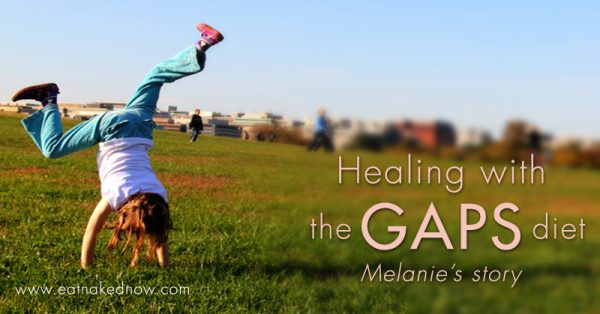 Healing with the GAPS diet: Melanie's story | eatnakednow.com