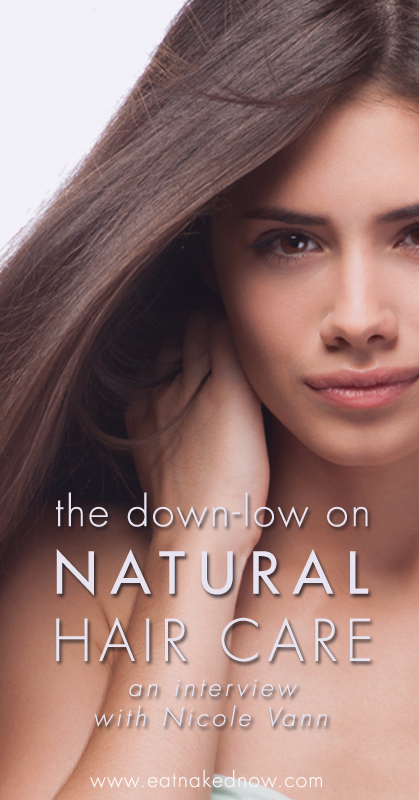 the down-low on natural hair care: an interview with Nicole Vann | eatnakednow.com