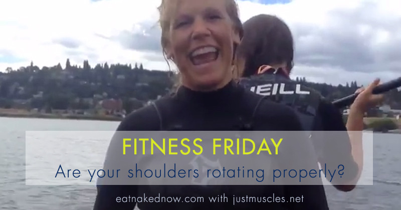 Fitness Friday: Are your shoulders rotating properly? | eatnakednow.com
