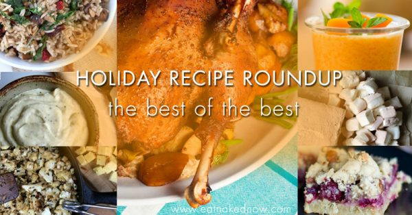 Holiday Recipe Roundup: Featuring the best of the best | eatnakednow.com