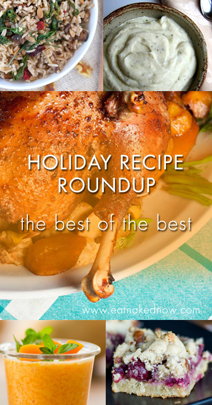 Holiday Recipe Roundup - the best of the best | eatnakednow.com