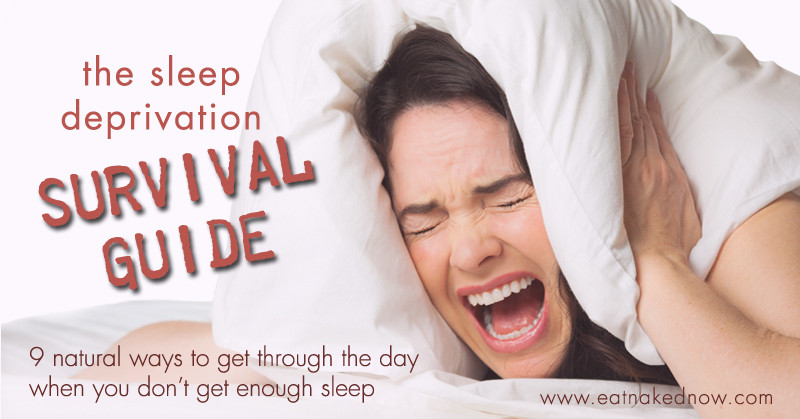 the sleep deprivation survival guide - 9 ways to get through the day when you don't get enough sleep | eatnakednow.com