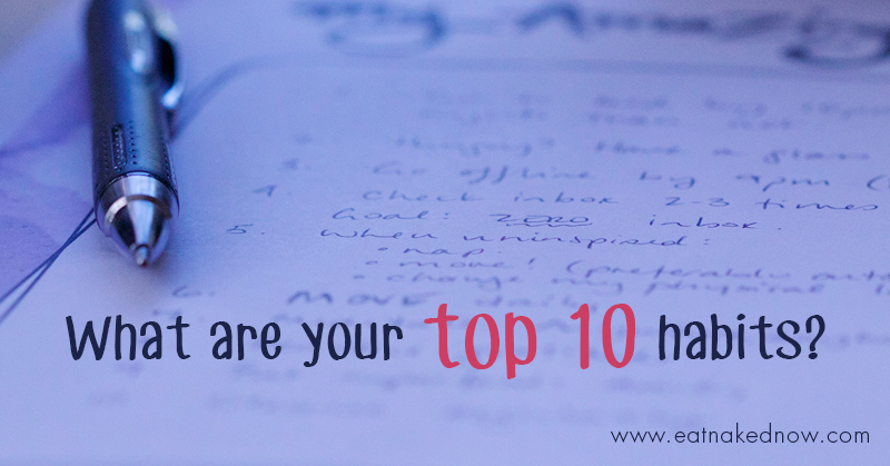What are Your Top Ten Habits?