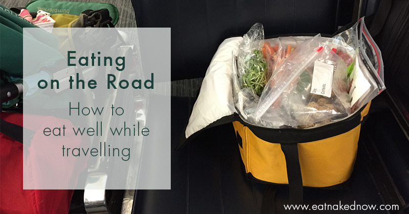 Eating on the Road: How to eat well while traveling | eatnakednow.com