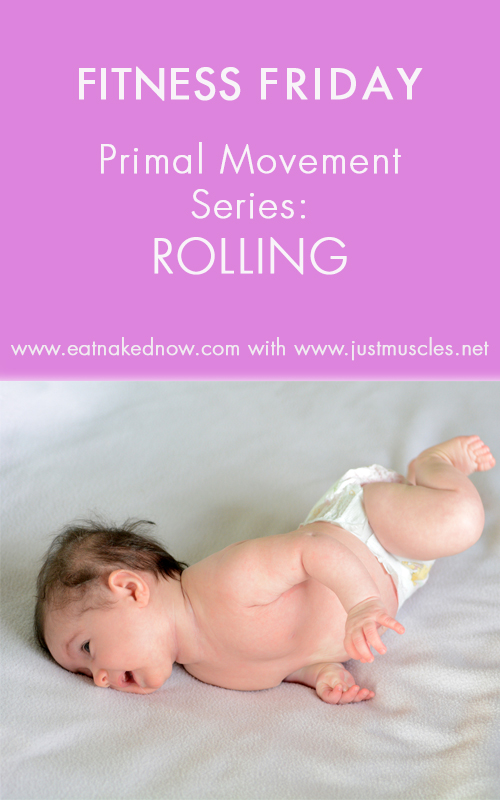 Fitness Friday - Primal Movement Series - Rolling | eatnakednow.com