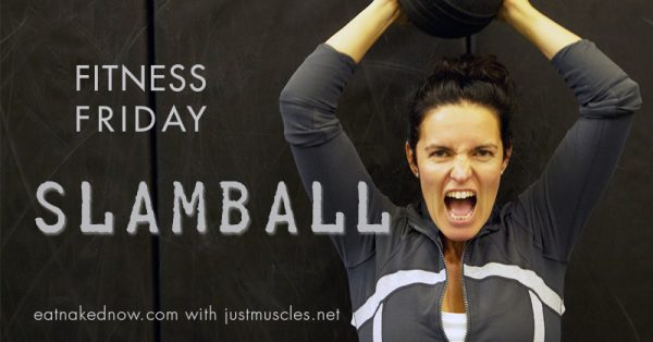 Fitness Friday: Slamball | eatnakednow.com