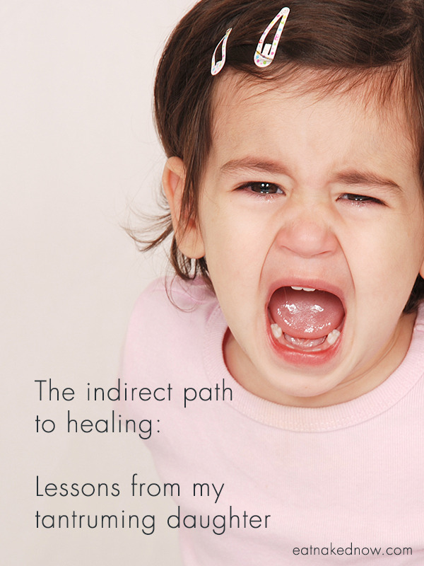 The indirect path to healing: Lessons from my tantruming daughter