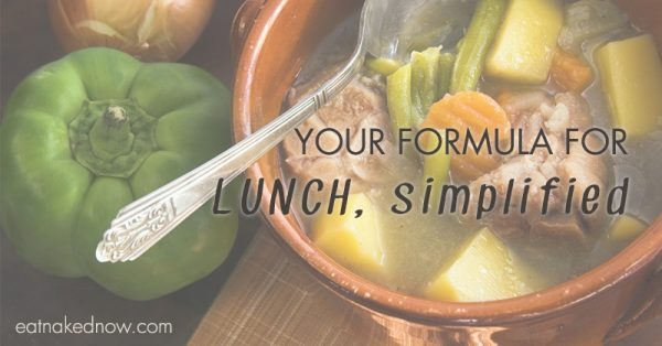 Your Formula for Lunch, Simplified | eatnakednow.com