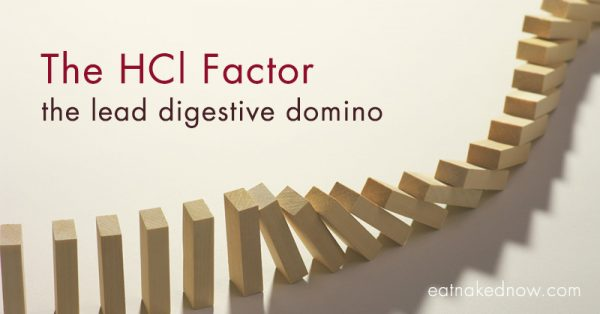 The HCl Factor | eatnakednow.com