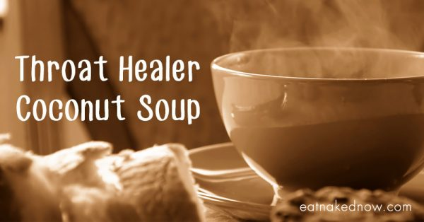 Throat Healer Coconut Soup || eatnakednow.com