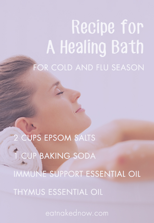Recipe for a Healing Bath for cold and flu season | eatnakednow.com