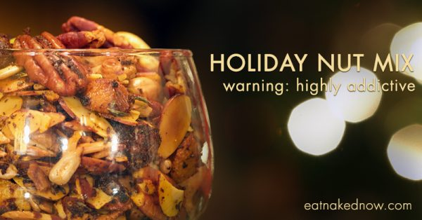 Holiday Nut Mix | eatnakednow.com