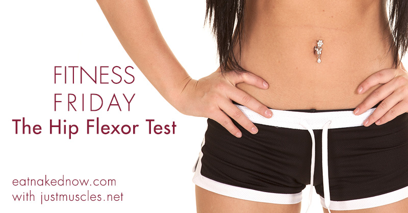 Fitness Friday: The Hip Flexor Test || eatnakednow.com