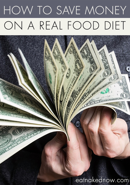How to Save Money on a Real Food Diet | eatnakednow.com