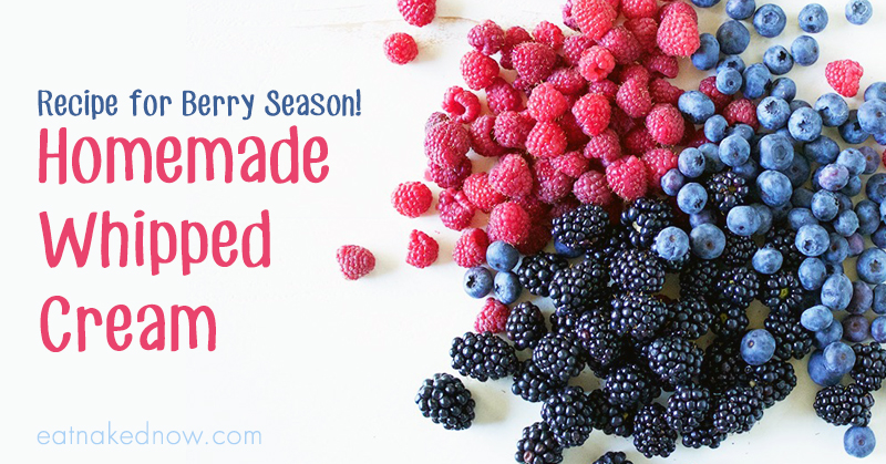 KiDs Can Cook: Recipe for Berry Season! Homemade Whipped Cream | eatnakednow.com